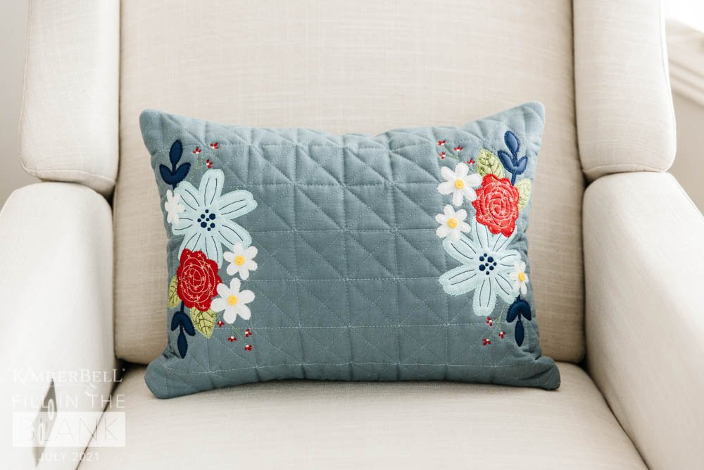 July - Fill In The Blank - Quilted Pillow Cover Blank + Home of the Blooms FREE Deisgn!