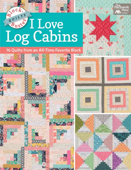 Block-Buster Quilts - I Love Log Cabins 16 Quilts - Softcover