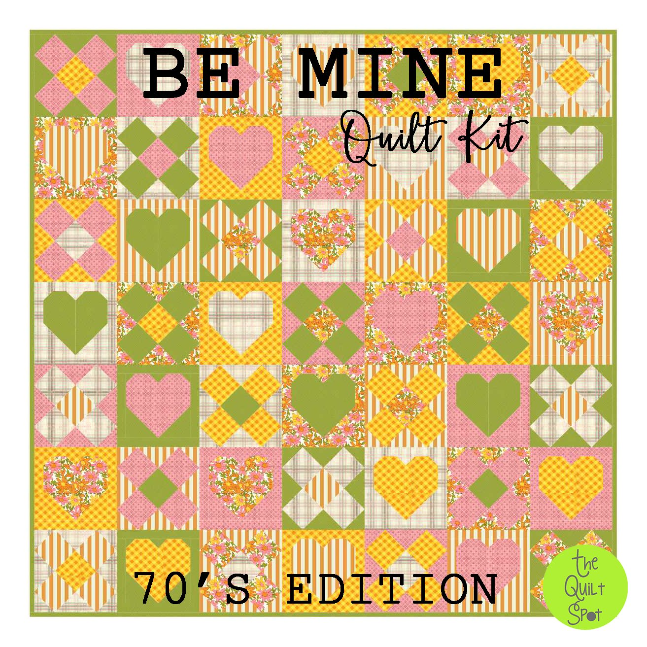 Be Mine Quilt Kit - 70s Edition