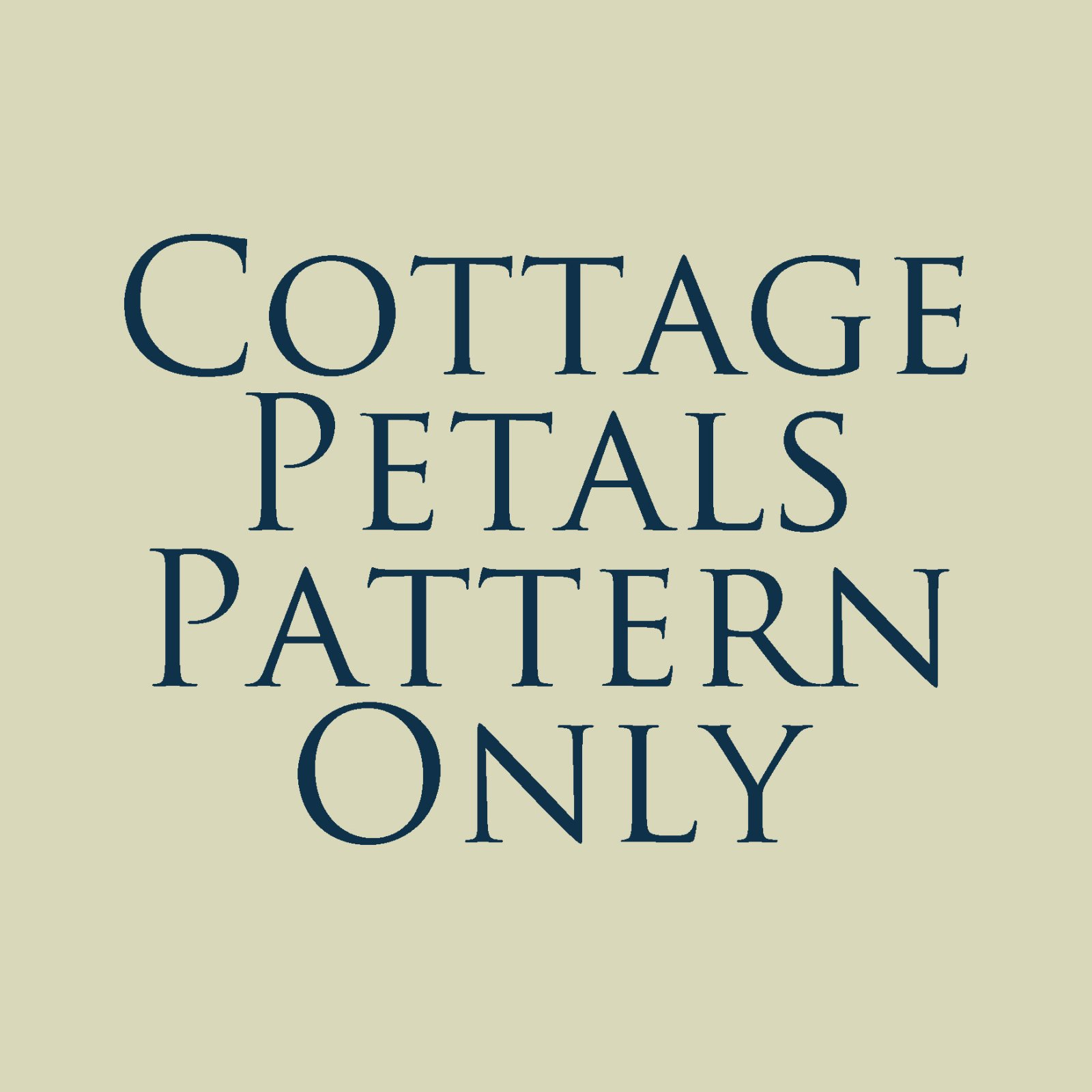 Cottage Petals Pattern Only - Details Coming Soon!