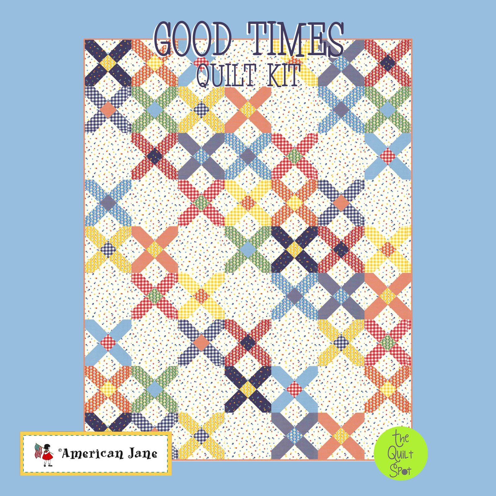 Good Times Quilt Kit - Featuring American Jane Fabric