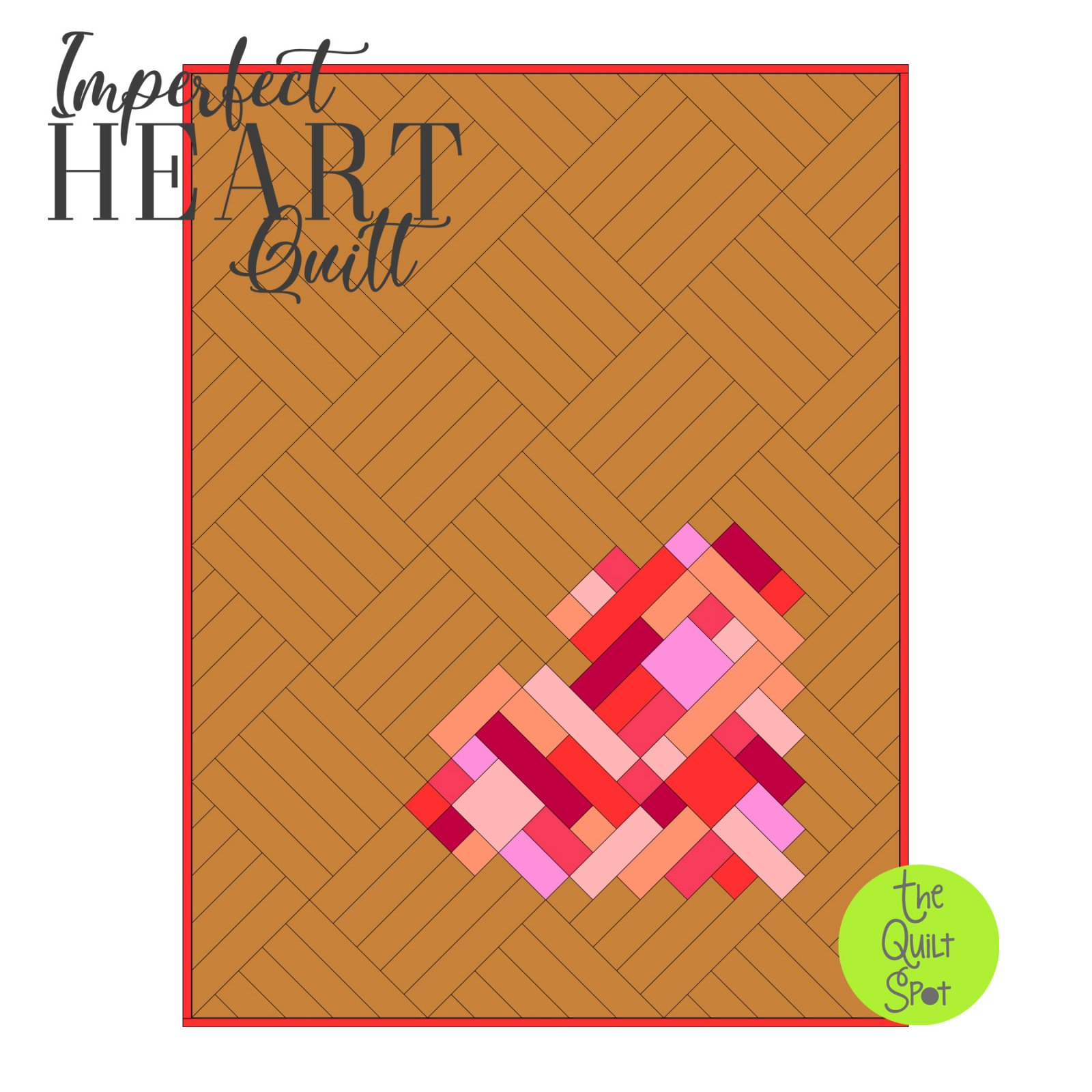 Imperfect Heart Quilt Pattern - Digital Download