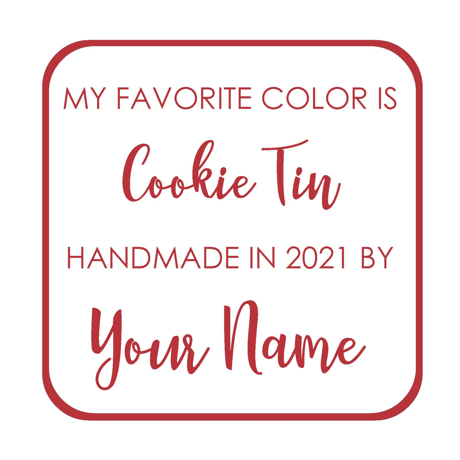 Cookie Tin Custom Label - My Favorite Color is Moda BOM