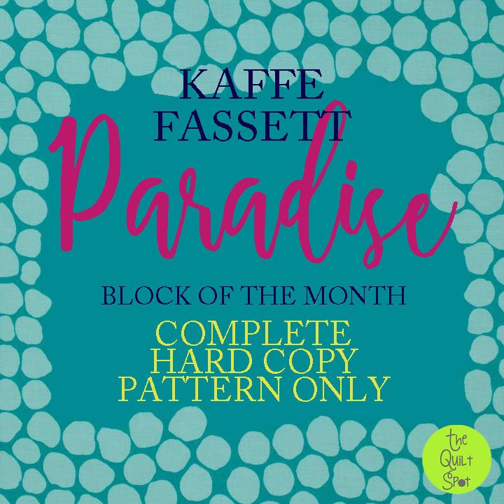 Paradise - Kaffe Fasset Block of the Month - Hard Copy Complete Pattern