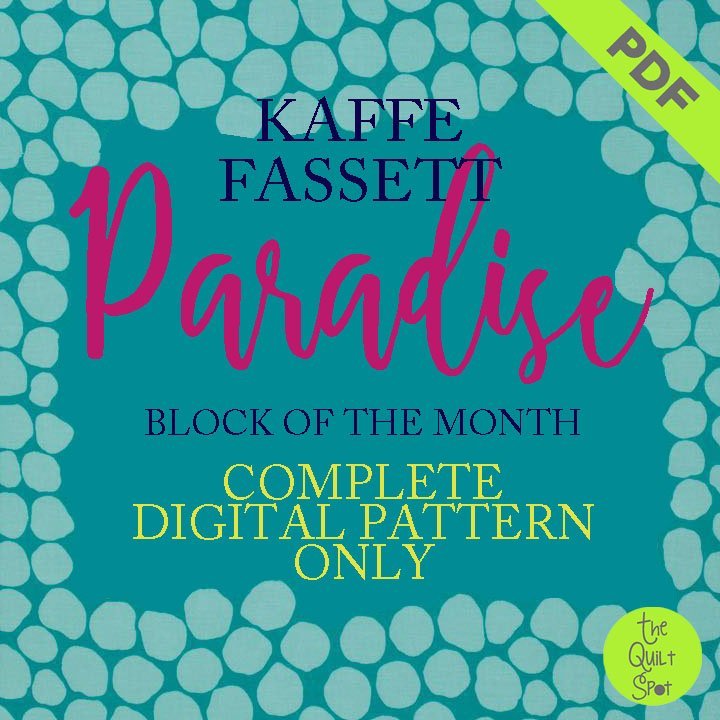 Paradise - Kaffe Fasset Block of the Month - PDF Complete Pattern