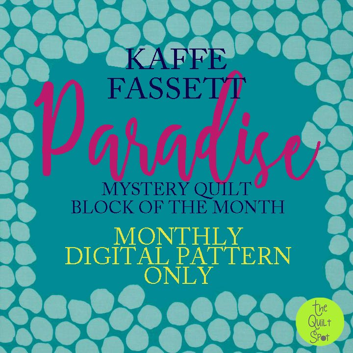 Paradise - Kaffe Fasset Mystery Block of the Month - Digital Pattern Subscription