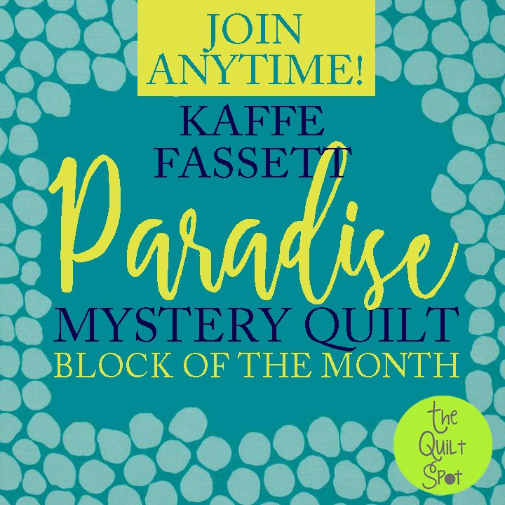Paradise - Kaffe Fassett Mystery Block of the Month - Join Anytime