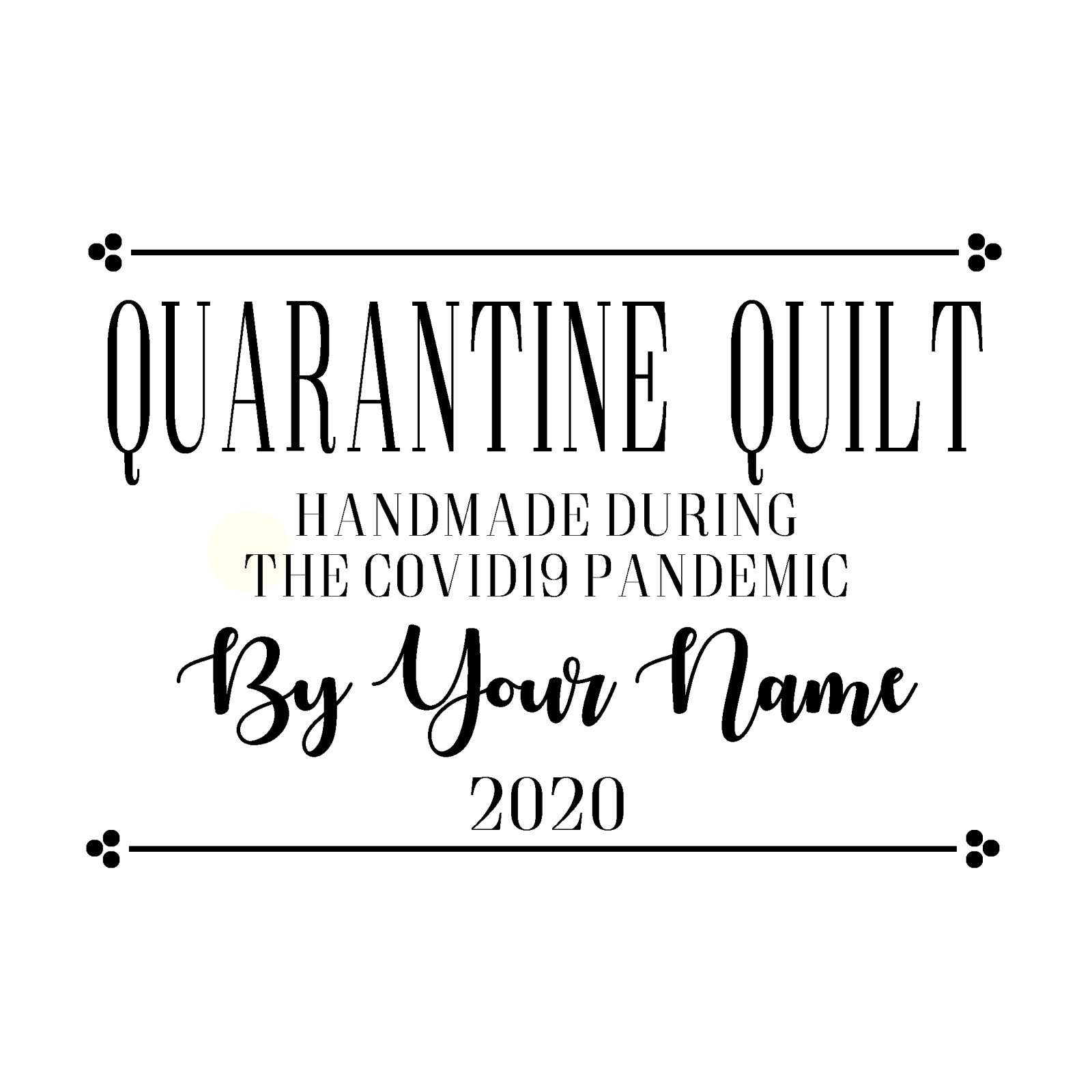 Quarantine Quilt Label Line