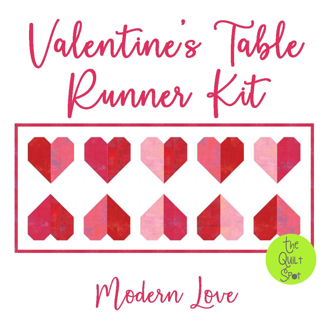 Valentine's Table Runner Kit - Modern Love Edition FABRIC ONLY