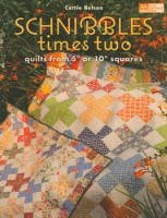 SCHNIBBLES times two by Carrie Nelson (Miss Rosie's Quilt Co)