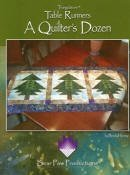 A Quilter's Dozen (Table Runners) by Bear Paw Productions