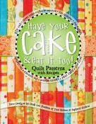 Have Your Cake & Eat It Too! by Two Sisters at Squirrel Hollow