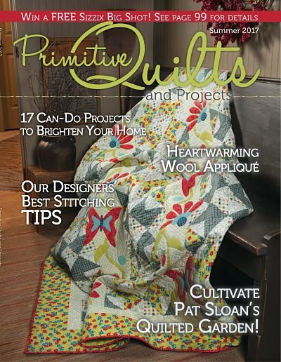 Primitive Quilts & Projects Summer 2017