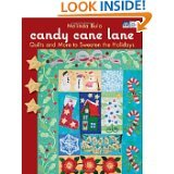 Candy Cane Lane Quilts and More to Sweeten the Holidays