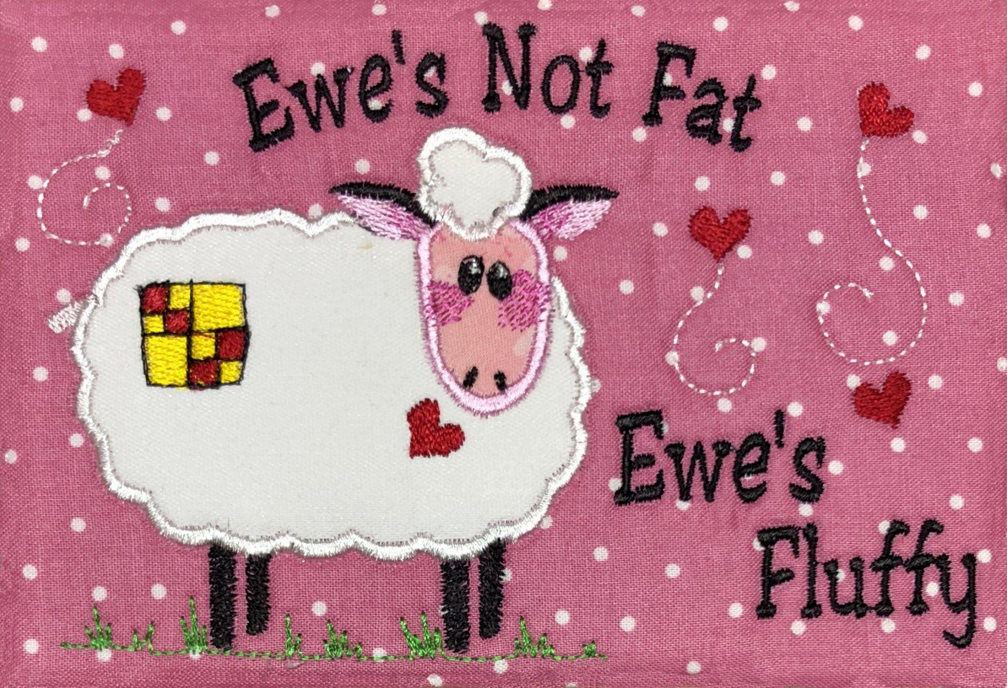 Ewe's not Fat, Ewe's Fluffy ITH Mug Rug Download only- (MR-104-DDE-E)