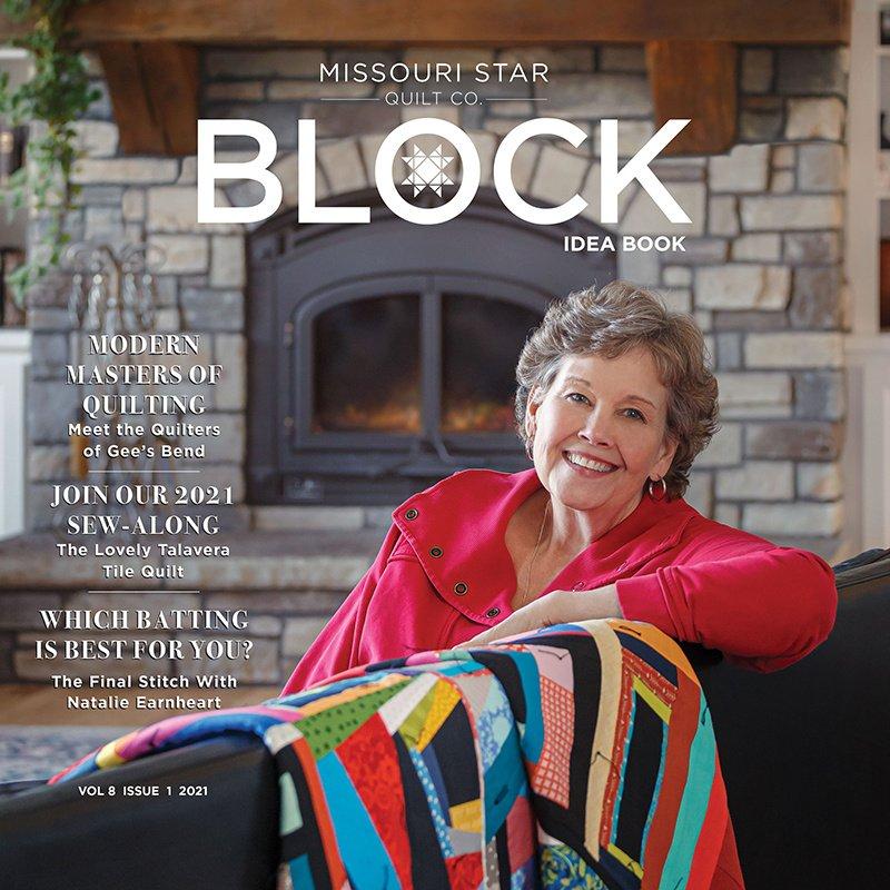 Block Magazine- Missouri Star Quilt Co- Volume 8 Issue 1 2021