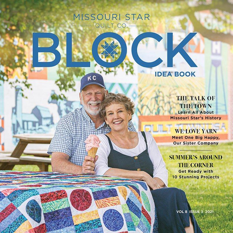 Block Magazine- Missouri Star Quilt Co- Volume 8 Issue 3 2021