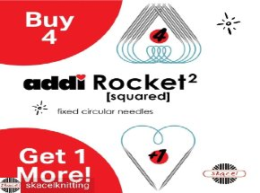 buy 4 rocket sqaured needles and get 1 free from Skacel knitting