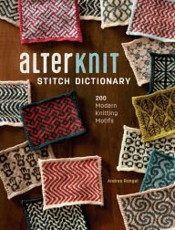 Alterknit Stitch Dictionary Andrea Rangel