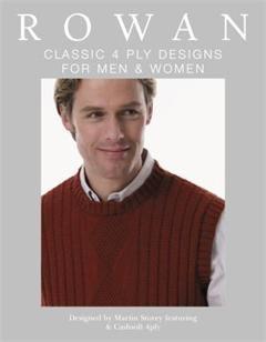 Rowan Classic 4 Ply Designs for Men & Women by Martin Storey