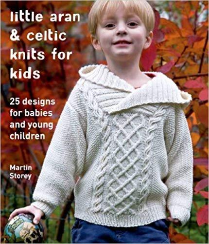 Little Aran & Celtic Knits for Kids by Martin Story