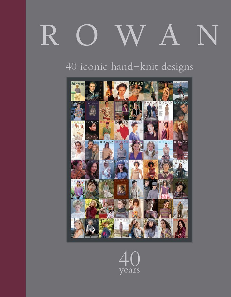 Rowan 40 Years: 40 Iconic Hand-Knit Designs