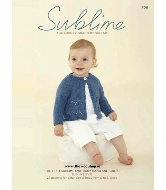 Sublime 708 The First Sublime Evie Baby Hand Knit Book