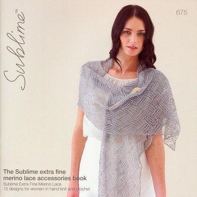 Sublime Extra Fine Merino Lace Accessories Book 675