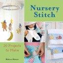 Nursery Stitch - 20 Projects to Make