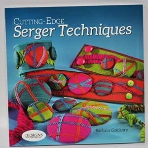 Cutting Edge Serger Techniques