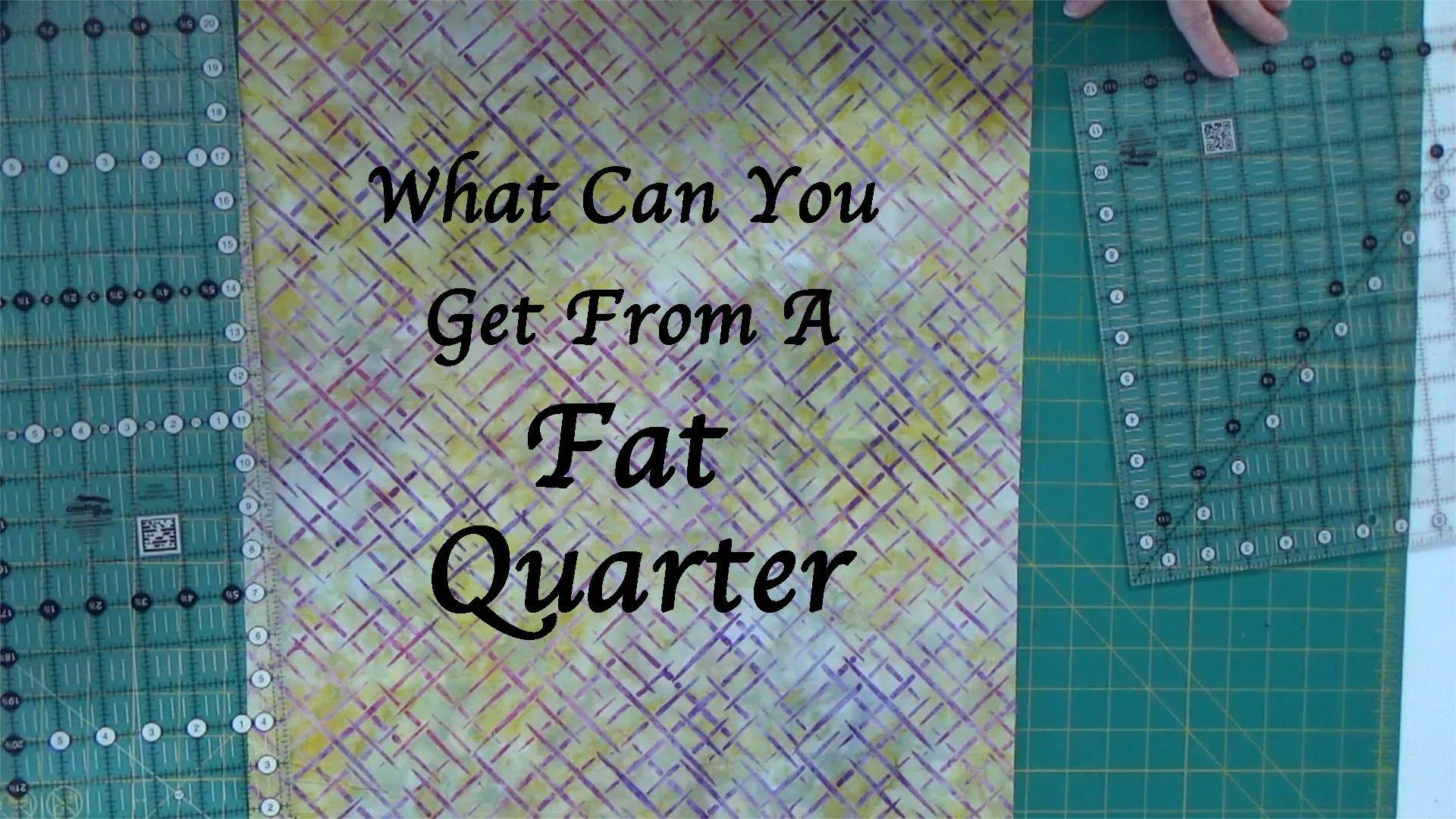Fat Quarter - What Cuts You Can Get