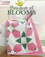 Bouquet of Blooms - 15 Quilts, Wall Hangings and Pillows