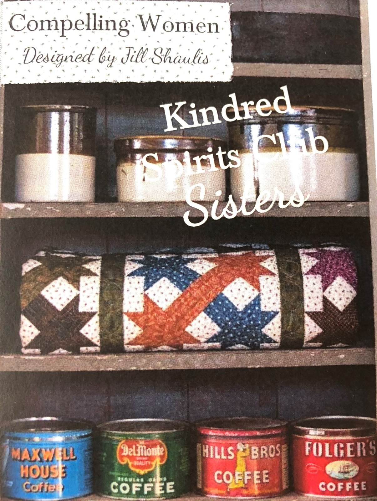 Kindred Spirits Sisters Kit Compelling Women Quilt