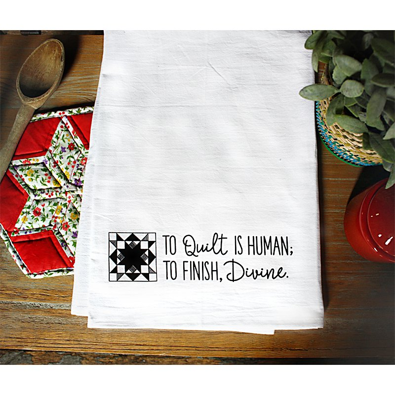 Dirty Laundry Tea Towel  To Quilt is Human