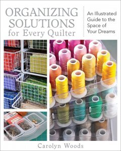 Organzing Solutions for Every Quilter