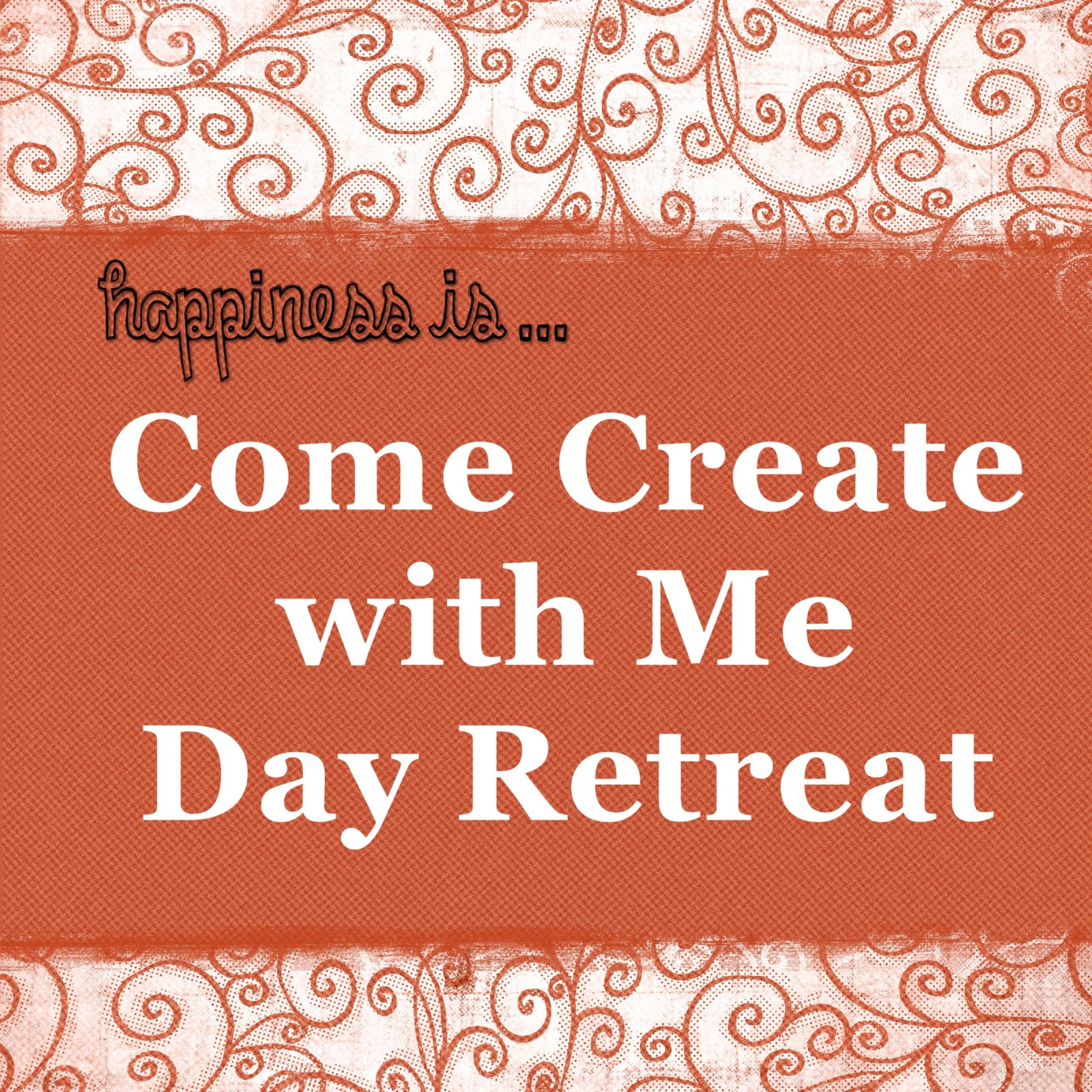 Come Create with Me Day Retreat--August 31, 2021