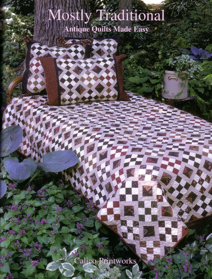 Mostly Traditional Antique Quilts Made Easy
