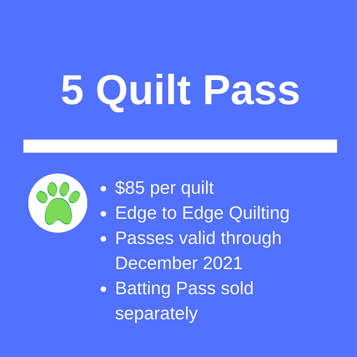 5 Quilt Pass Sale ~ $85 Each
