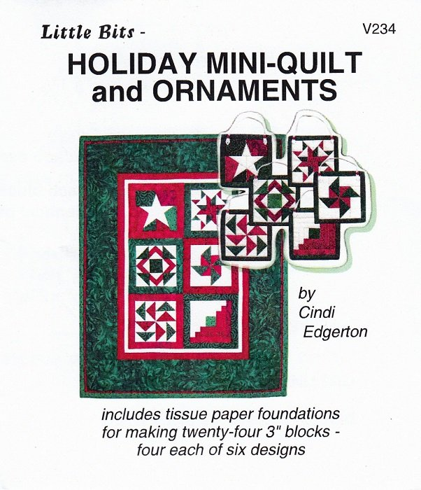 Pattern - Little Bits: Holiday Mini-Quilt and Ornaments (24 x 3 blocks) by Cindi Edgerton from A Very Special Collection
