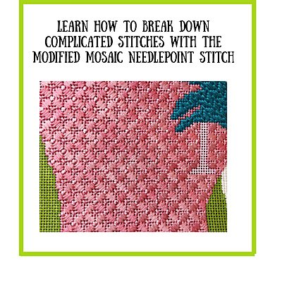 How to break down complicated needlepoint sttiches using the modified mosaic stitch