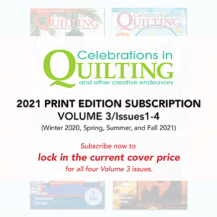 Celebrations in Quilting Volume 3 PRINT Subscription