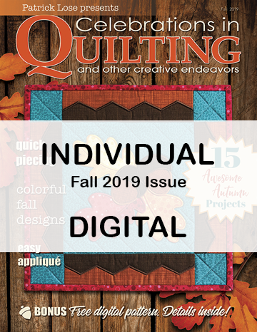 Celebrations in Quilting - FALL 2019 Single Issue DIGITAL Edition