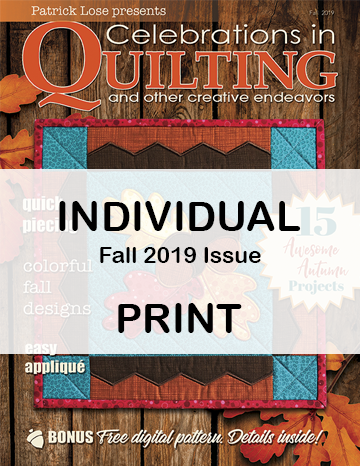Celebrations in Quilting - FALL 2019 Single Issue PRINT edition
