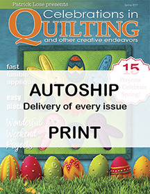 Celebrations in Quilting PRINTED Edition  Auto Ship -