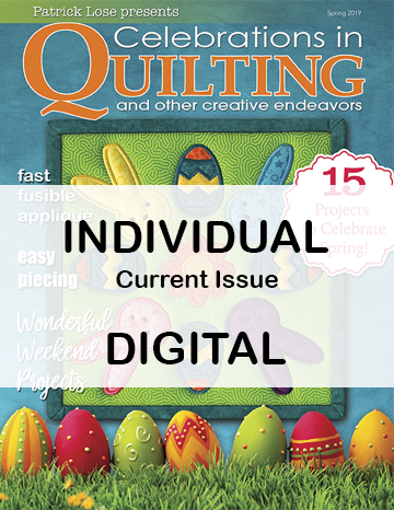 Celebrations in Quilting - Spring 2019 Single Issue DIGITAL Edition