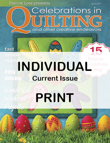 Celebrations in Quilting - Spring 2019 Single Issue PRINT edition