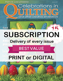 Celebrations in Quilting 2018/2019 Digital and Print Subscription