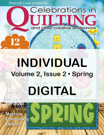 Celebrations in Quilting - Spring 2020 Single Issue DIGITAL Edition