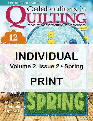 Celebrations in Quilting - Spring 2020 Single Issue PRINT Edition