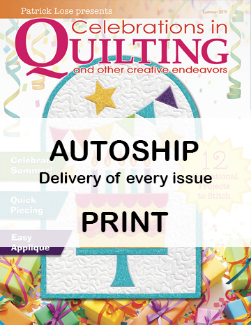 Celebrations in Quilting PRINTED Edition Auto Ship